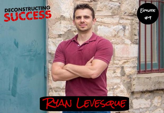 Ryan Levesque - Deconstructing Success - Interview