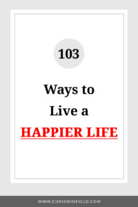 103 Ways to Live a Happier Life