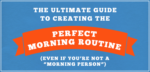 The Ultimate Guide to Creating the Perfect Morning Routine